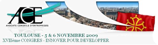 Congrès de l'ACE (Avocats Conseils d'Entreprises) 2009 - Toulouse